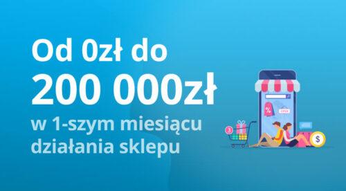 Od0 do200 000 zł sprzedaży w1-szym miesiącu działania sklepu internetowego loading=